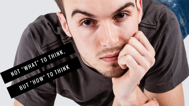 Our Mission: Not what to think, but how to think