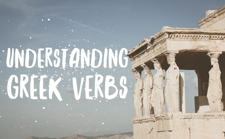 Understanding Greek Verbs